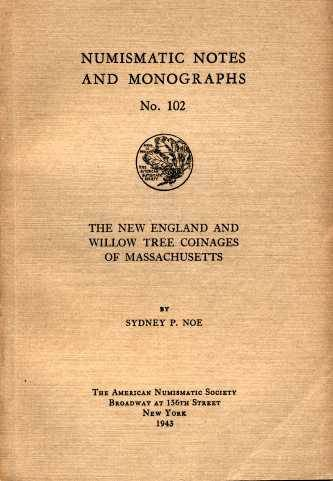 US Coins - NNM 102. Noe: The New England and Willow Tree Coinages of Massachusetts