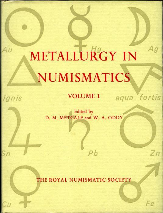 Ancient Coins - Metallurgy in Numismatics, Volume 1