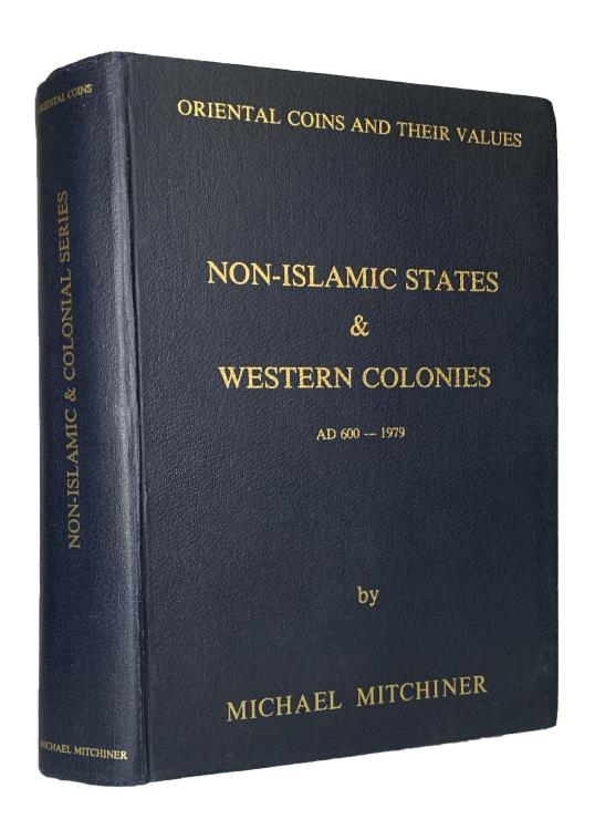 World Coins - Mitchiner: Oriental Coins and Their Values. Volume 3. Non-Islamic States & Western Colonies AD 600 - 1979