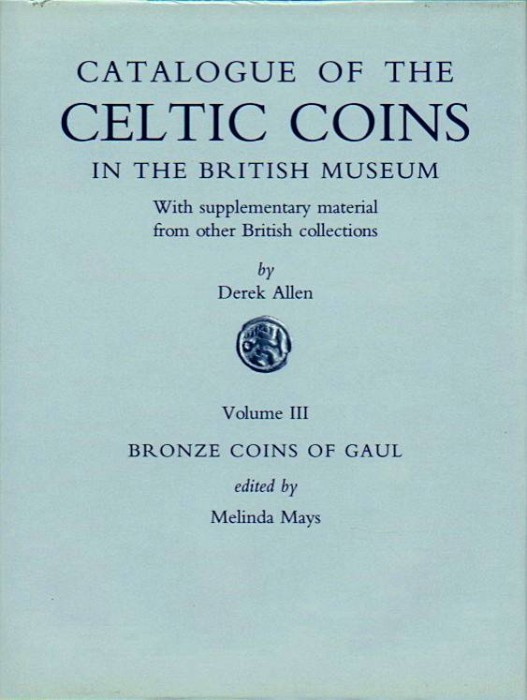 Ancient Coins - Allen: Celtic Coins in the British Museum. Volume III. The Bronze Coins of Gaul