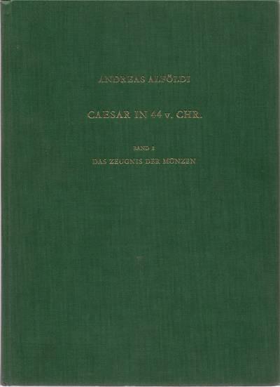 Ancient Coins - Alföldi, Andreas. Caesar in 44 v CHR.