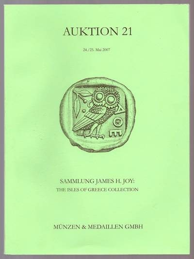 Ancient Coins - M&M Auktion 21, 24-25 May 2007, Sammlung James H. Joy: The Isles of Greece collection.