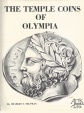 Seltman, Charles T.  The Temple Coins of Olympia