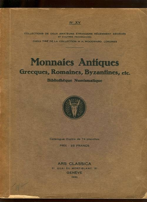 Ancient Coins - Ars Classica XV (1930), Monnaies Antiques: Woodward Collection, et. al.