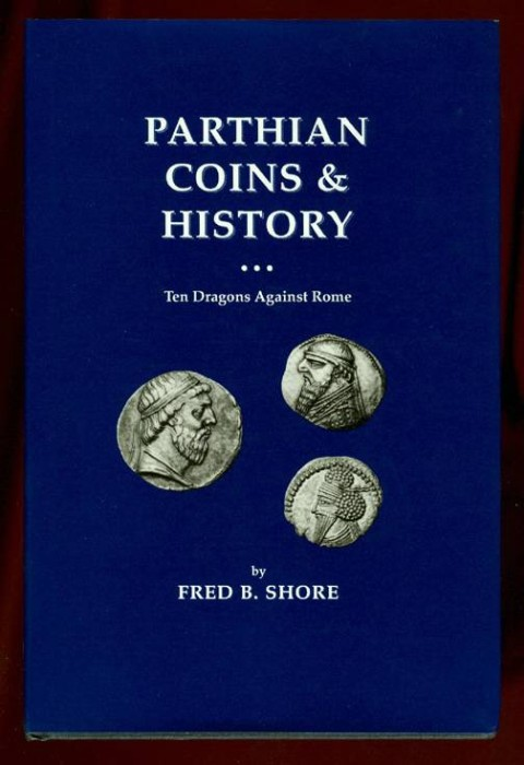 Ancient Coins - Shore, Fred B.  Parthian Coins & History