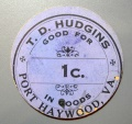 Us Coins - T.D. Hudgins Good For 1 Cent, Port Haywood, VA