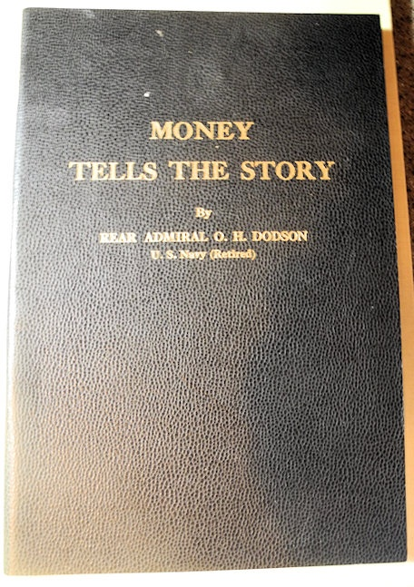 Ancient Coins - Book - Money Tells the Story by Rear Admiral O.H. Dodson