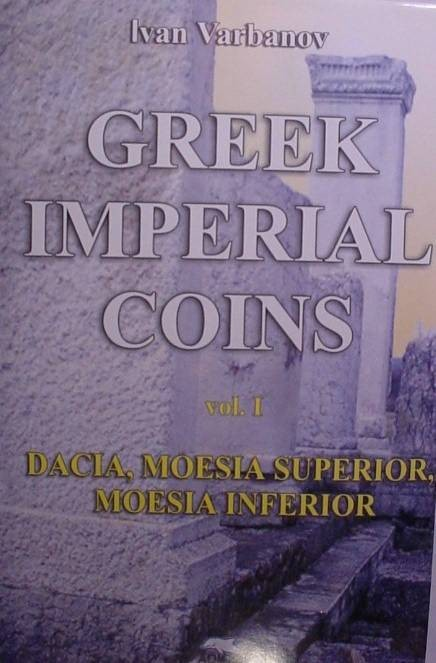 Ancient Coins - GREEK IMPERIAL COINS- BY IVAN VARBANOV. NEW ENGLISH VERSION .vol. I :DACIA,MOESIA SUPERIOR & MOESIA INFERIOR Hard cover