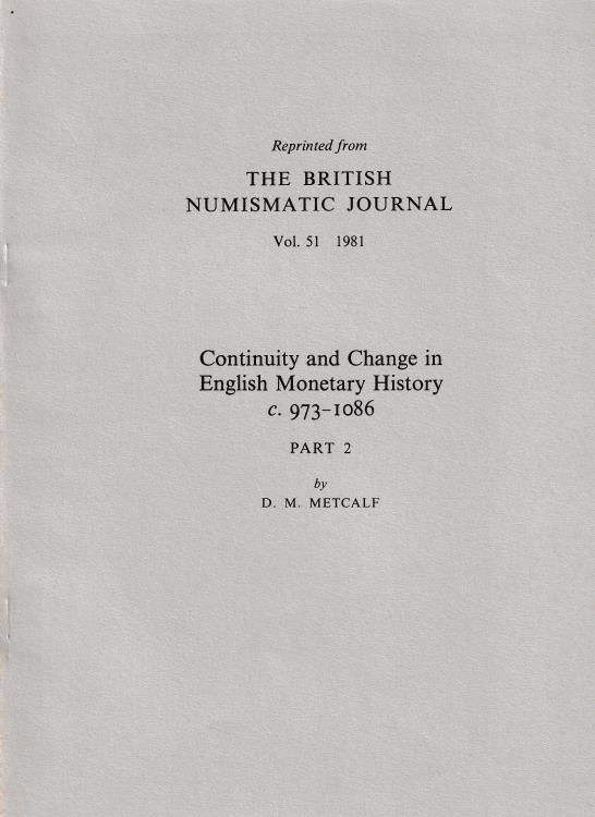 "Ancient Coins - Metcalf D. M., Continuity and Change in English Monetary History c. 973-1086 Part 2. Reprinted from ""The British Numismatic Journal Vol. 51"