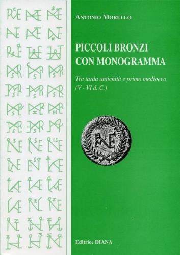 Ancient Coins - Morello Antonio - Piccoli Bronzi con Monogramma (Small bronzes with monogram)