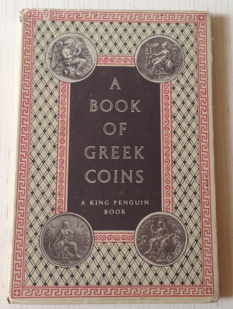 A Book of Greek Coins SELTMAN 1952 1st Edition King Penguin 63 Coin Collecting