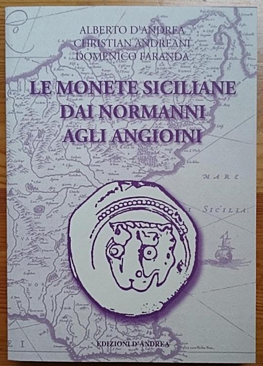 Ancient Coins - D'Andrea A., Andreani C., Faranda D., Le Monete Siciliane dai Normanni agli Angioini.