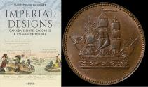 World Coins - Imperial Designs: Canada's Ships, Colonies & Commerce Tokens by Christopher Faulkner