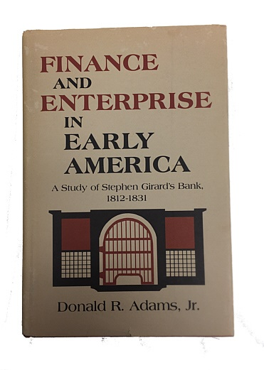 World Coins - Finance and Enterprise in Early America: A Study of Stephen Girard's Bank 1812-1831 by Donald R. Adams, Jr.