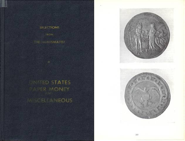US Coins - Selections from the Numismatist - United States Paper Money and Miscellaneous by American Numismatic Association