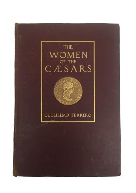 Ancient Coins - The Women of Caesar by Guglielmo Ferrero