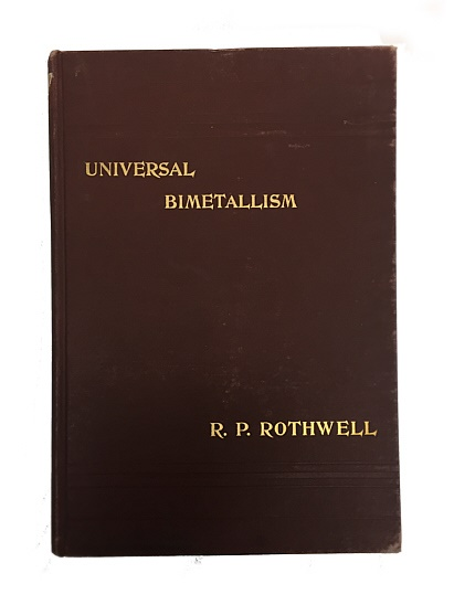 World Coins - Universal Bimetallism by R.P Rothwell - Book Signed by Author - Harvard University ex-library copy