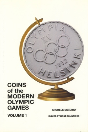 Ancient Coins - Coins of the Modern Olympic Games Volume 1 by Michele Menard