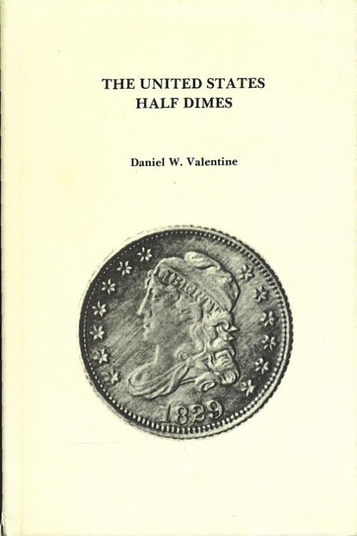 US Coins - The United States Half Dimes by  David W. Valentine