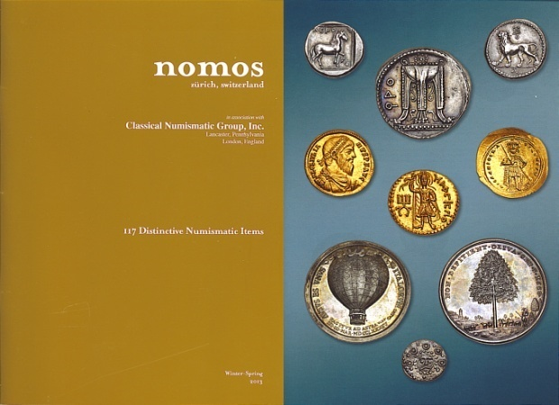 Ancient Coins - NOMOS AG in Association with Classical Numismatic Group - 117 Distinctive Numismatic Items - Greek, Roman, Byzantine and Medieval Coins - Winter-Spring 2013