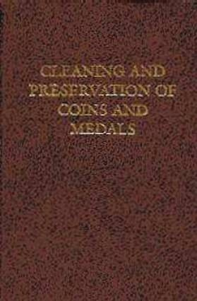 Ancient Coins - Cleaning and Preservation of Coins and Medals by Welter & Schulman (Hard Bound Edition)