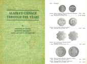 Us Coins - Alaska's Coinage Through the Years by Gould, Bressett Kaye & Dethridge - 2nd Edition