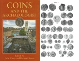 Ancient Coins - Coins and the Archaeologist edited by John Casey and Richard Reece