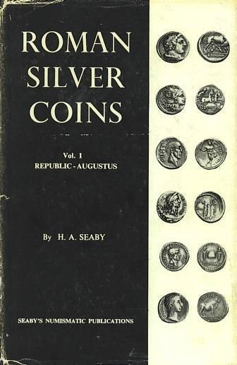 Ancient Coins - Roman Silver Coins Volume I - Republic - Augustus by H A Seaby 1967 Edition