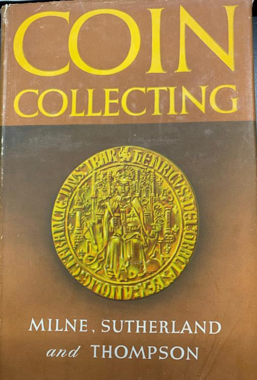 Ancient Coins - Coin Collecting by J.G. Milne, C.H.V. Sutherland and J.D.A. Thompson Dust Jacket