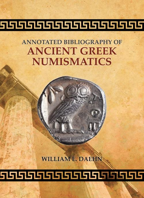 Ancient Coins - Annotated Bibliography of Ancient Greek Numismatics by William E. Daehn Just Published CNG Publication