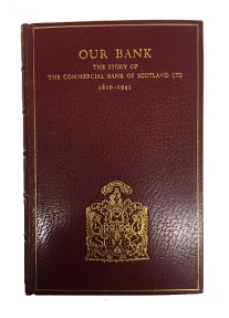 World Coins - Our Bank: The Story of The Commercial Bank of Scotland Ltd 1810-1941