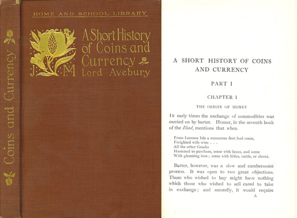 World Coins - A Short History Of Coins And Currency in Two Parts by Lord Avebury (1903)