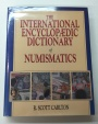 Ancient Coins - The International Encyclopaedic Dictionary of Numismatics by R. Scott Carlton