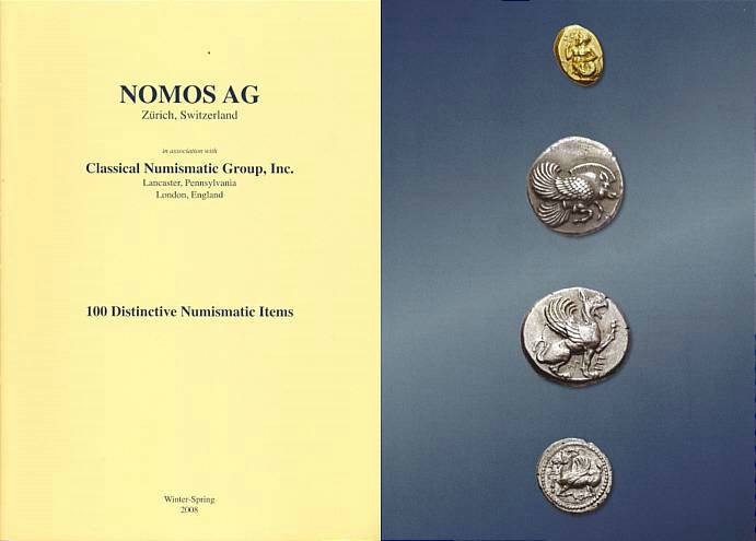 Ancient Coins - NOMOS AG in Association with Classical Numismatic Group - 100 Distinctive Numismatic Items - Winter-Spring 2008