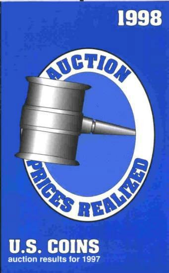 US Coins - The 1998 Auction Prices Realized U.S. COINS - auction results for 1997 by Krause Publications